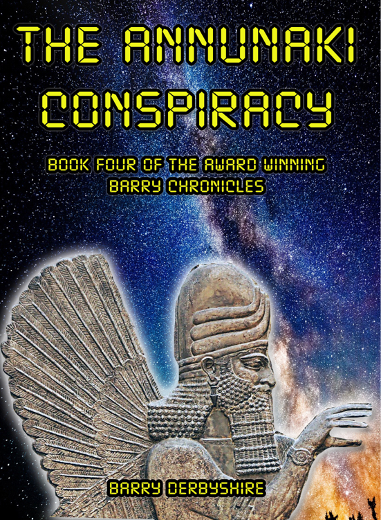 New Barry Chronicles Book Released! The Annunaki Conspiracy